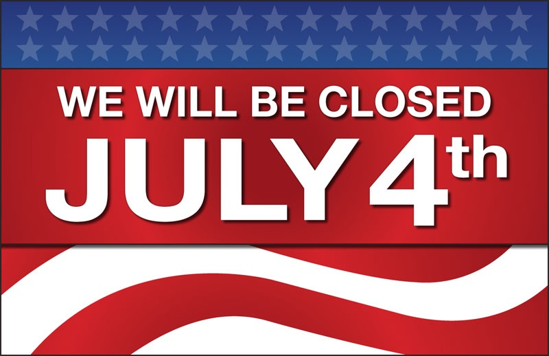 we will be closed july 4th  see you all july 5th open at 8